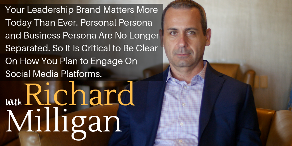 Your Leadership Brand Matters More Today Than Ever. Personal Persona and Business Persona Are No Longer Separated. So It Is Critical to Be Clear On How You Plan to Engage On Social Media Platforms.
