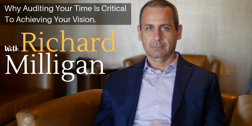 Why Auditing Your Time Is Critical To Achieving Your Vision.