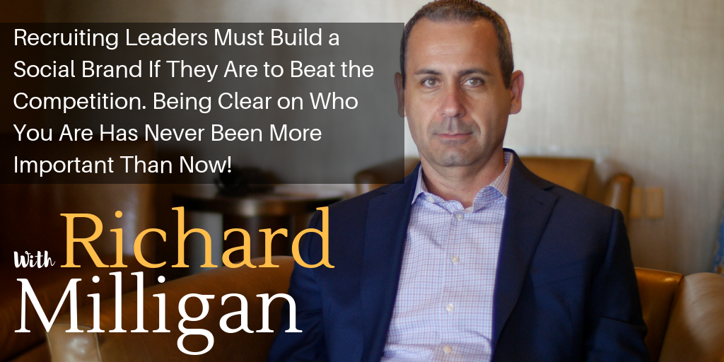 Recruiting Leaders Must Build a Social Brand If They Are to Beat the Competition. Being Clear on Who You Are Has Never Been More Important Than Now!