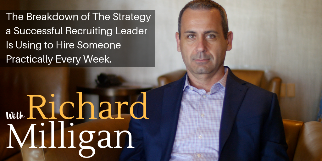 The Breakdown of The Strategy a Successful Recruiting Leader Is Using to Hire Someone Practically Every Week.