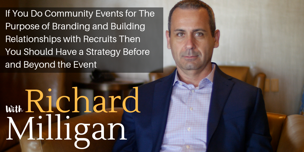 If You Do Community Events for The Purpose of Branding and Building Relationships with Recruits Then You Should Have a Strategy Before and Beyond the Event