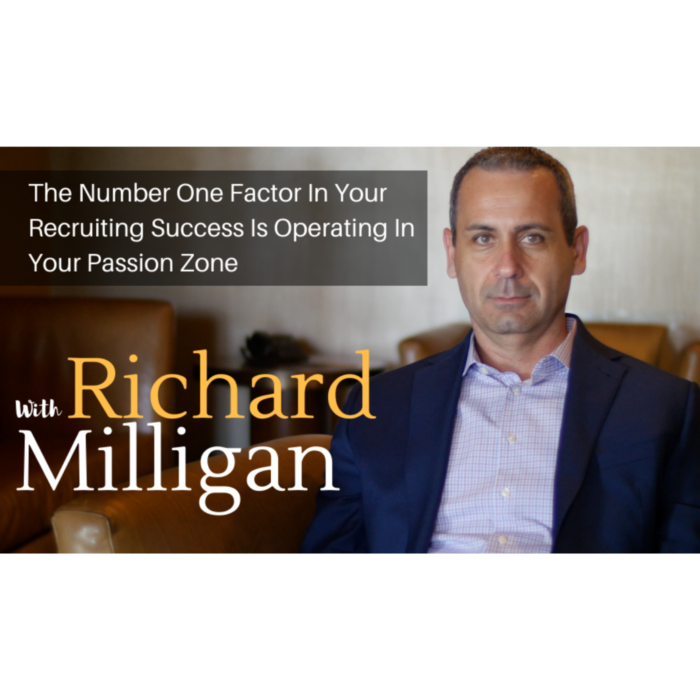 The Number One Factor In Your Recruiting Success Is Operating In Your Passion Zone