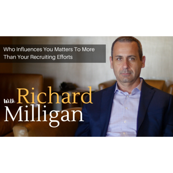 Who Influences You Matters To More Than Your Recruiting Efforts