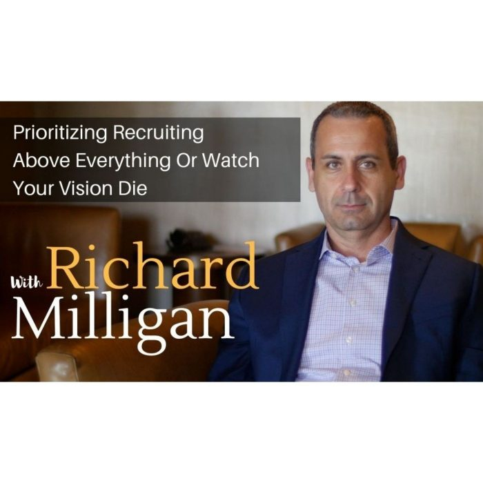 Prioritizing Recruiting Above Everything Or Watch Your Vision Die