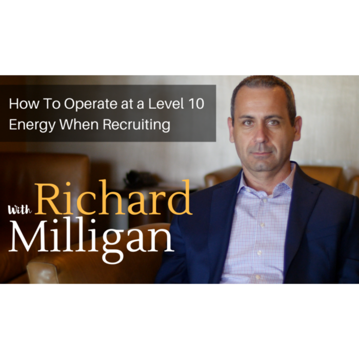 How To Operate at a Level 10 Energy When Recruiting